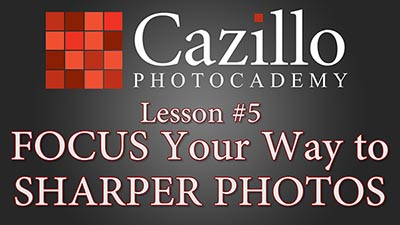 FOCUS Your Way to Sharper Photos