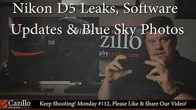 Nikon D5 Leaks, Software Updates & Blue Sky Photos